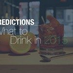 predictions what to drink in 2015