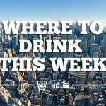 Where to Drink at this Week