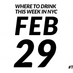 Free Drinks on Leap Year Where to Drink in NYC